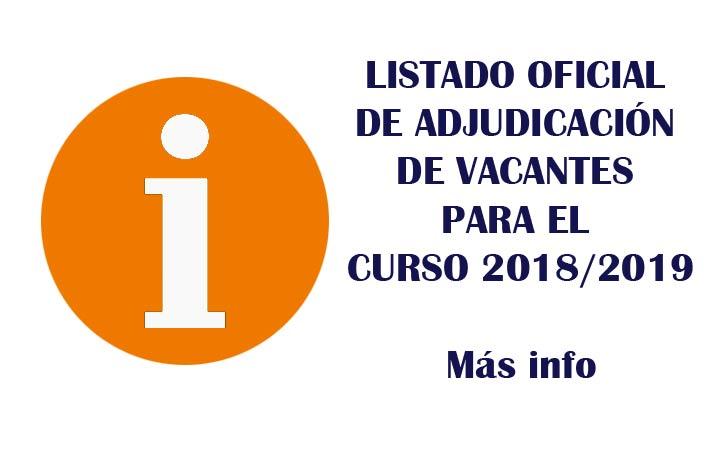 LISTADO OFICIAL DE ADJUDICACIÓN DE VACANTES PARA EL CURSO 2018/2019
