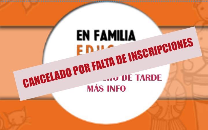 TALLER EN FAMILIA. (CANCELADO)