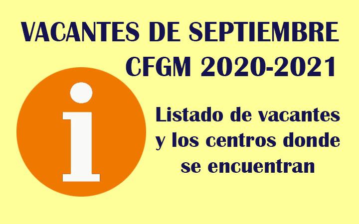 VACANTES DE SEPTIEMBRE EN CICLOS FORMATIVOS DE GRADO MEDIO 2020-2021